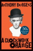 A Clockwork Orange: 50th Anniversary Edition