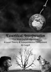 Ecocritical Interpretation: The AQA English Literature a Level Theory and Independence Component