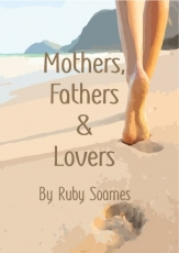 Mothers, Fathers and Lovers
